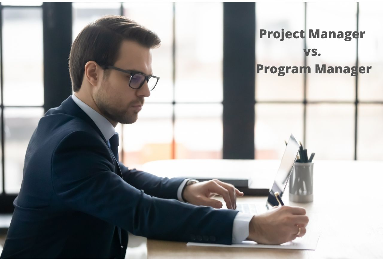 Project Manager vs. Program Manager